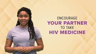 encourage your partner to take HIV medicine